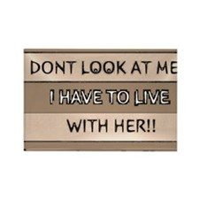 dont look at me i have to live wi Rectangle Magnet