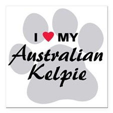 "I Love My Australian Kel Square Car Magnet 3"" x 3"""