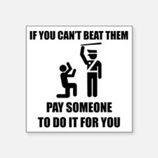"""if you cant beat them.black Square Sticker 3"""" x 3"""""""