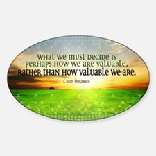 Valuable and Decide Quote on Large  Sticker (Oval)