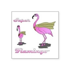 "Super Flamingo01 Square Sticker 3"" x 3"""