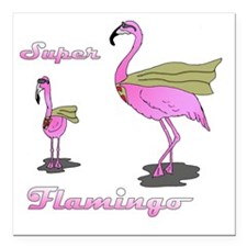 "Super Flamingo01 Square Car Magnet 3"" x 3"""