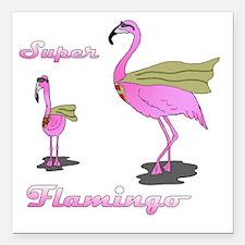 """Super Flamingo01 Square Car Magnet 3"""" x 3"""""""