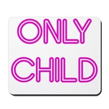 8x8_apparel-onlychild-pink.gif Mousepad