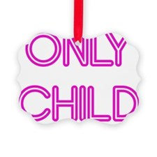 8x8_apparel-onlychild-pink.gif Ornament