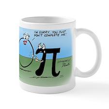 Pi_52 You Dont Complete Me (5.75x4.5 Co Mug