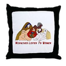 Midwives Listen to Women Throw Pillow