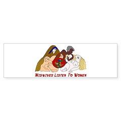 Midwives Listen to Women Bumper Bumper Sticker