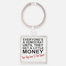 Everyones-a-Democrat-BIGGER Square Keychain