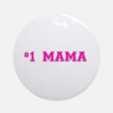 #1 Mama in hot pink Ornament (Round)