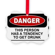 Danger-Drunk Ornament