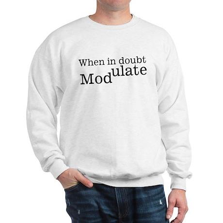 When in Doubt Modulate Music Sweatshirt