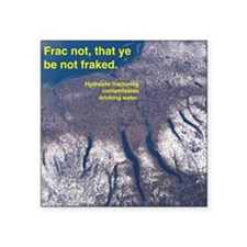 "Frac not, that ye be not fr Square Sticker 3"" x 3"""