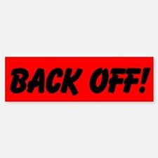 BACK OFF! Bumper Bumper Bumper Sticker