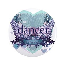"Dancer Forever by Danceshirts.com 3.5"" Button"