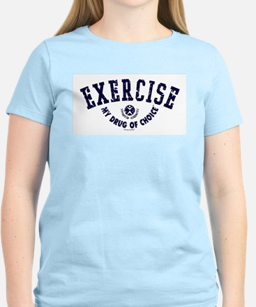 Exercise my drug of choice T-Shirt
