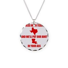 Mess with Texas.boot in ass. Necklace