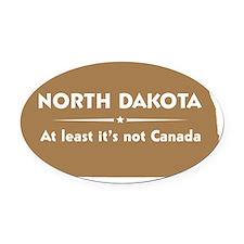 North Dakota.Not Canada Oval Car Magnet