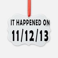 11/12/13 Ornament