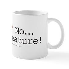 A Bug? No...Its a feature! Small Mug