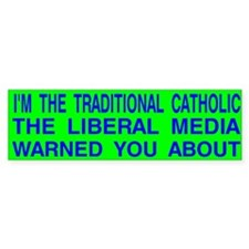 Traditional Catholic & Liberal Media Auto Bumper Sticker