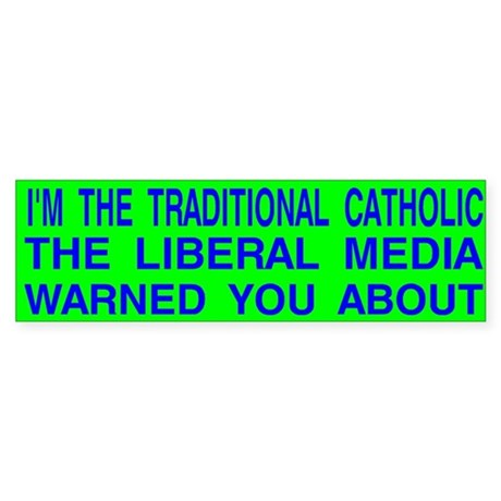 Traditional Catholic & Liberal Media Auto Sticker
