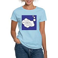 RuggedlyHandsomeRound T-Shirt