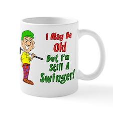 May Be Old But Still Swinger Mug