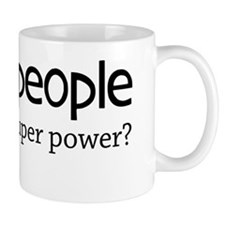 I grow people whats your superpower Small Mug