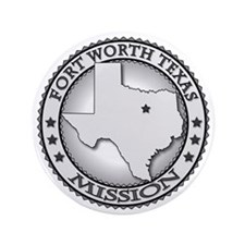 """Fort Worth Texas LDS Mission 3.5"""" Button"""