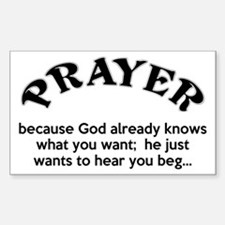 Prayer: He Just Wants To Hear You Beg Decal