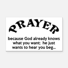 Prayer: He Just Wants To Hear You Beg Rectangle Ca