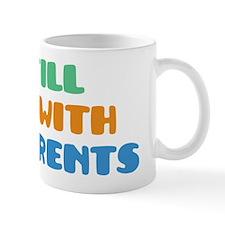 I Still Live With My Parents Mug