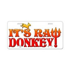 RAW DONKEY ! 4 LITE Aluminum License Plate