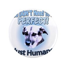 """You Dont Need To Be Perfect 3.5"""" Button"""