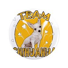 """Team Chihuahua 3.5"""" Button"""