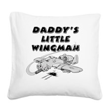 daddys_little_wingman Square Canvas Pillow