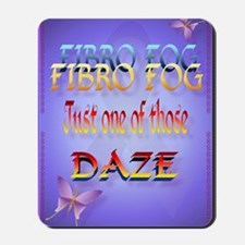 Fibro Fog-Daze PosterP Mousepad