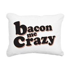 Bacon Me Crazy Rectangular Canvas Pillow
