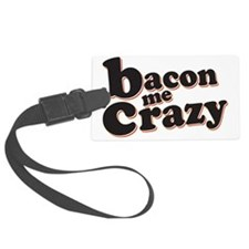 Bacon Me Crazy Luggage Tag