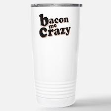 Bacon Me Crazy Travel Mug