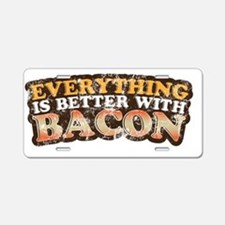 Better with bacon Aluminum License Plate