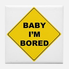 baby Im bored Tile Coaster