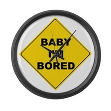 baby Im bored Large Wall Clock