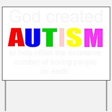 Autism vs boredom Yard Sign
