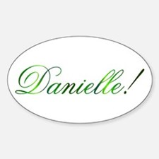 Daniellle! Design #1 Oval Decal