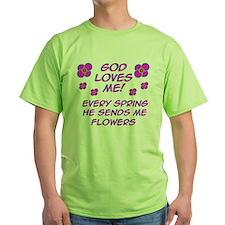 God Loves Me! T-Shirt