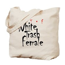 WhiteTrash-white Tote Bag