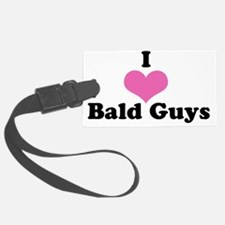 I Love Bald Guys (black letters) Luggage Tag