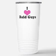 I Love Bald Guys (black letters Travel Mug